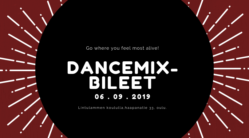 DanceMix -bileet 6.9.2019!